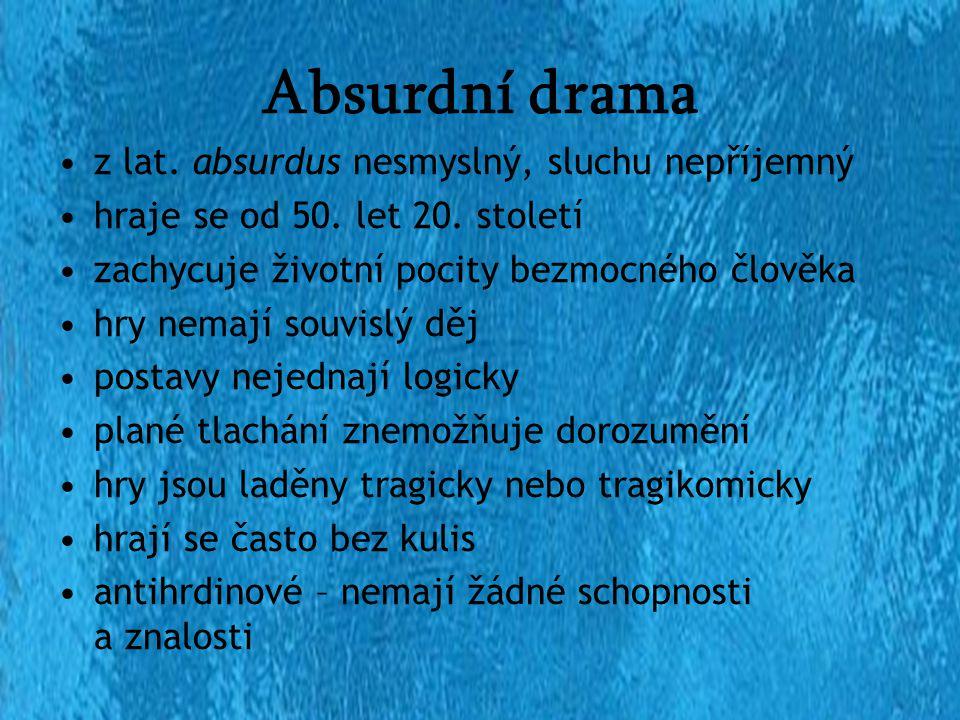 Dramatici Franz Kafka *1883 †1924 Samuel Beckett *1906 †1989 Eugène Ionesco *1909 †1994 Václav Havel *1936