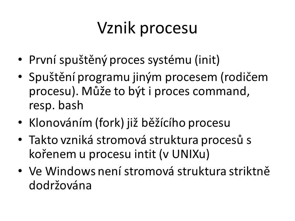 Ukončení procesu Proces ukončí sám sebe - funkce exit() Je ukončen svým rodičem - funkce abort() Je odstraněn uživatel, či systémem Po ukončení rodičovského procesu jsou potomci – Ukončeni, nebo – Se stanou sirotky ( v UNIXu se jejich rodičem se stane kořenový proces)