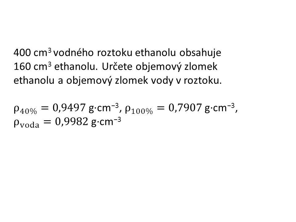 Odpověď Objemový zlomek ethanolu je 0,4, objemový zlomek vody je 0,6346.