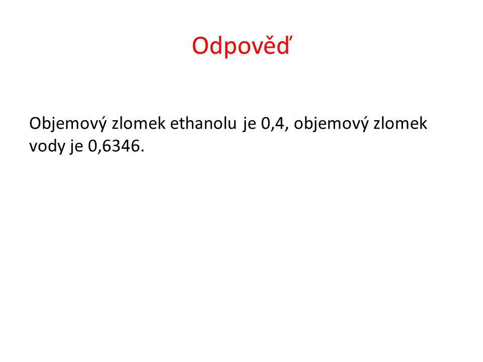 Určete objemový zlomek ethanolu (CH 3 CH 2 OH) v roztoku, který v 750 cm 3 obsahuje 4 moly ethanolu.