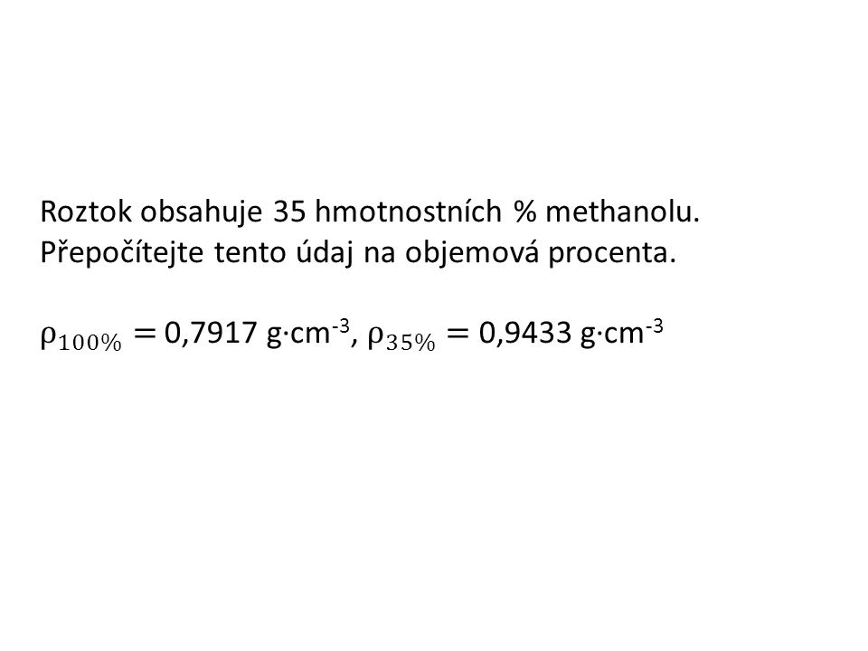 Odpověď Roztok obsahuje 41,7 objemových % methanolu.