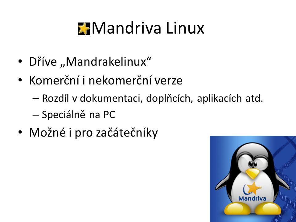 """Mandriva Linux Dříve """"Mandrakelinux Komerční i nekomerční verze – Rozdíl v dokumentaci, doplňcích, aplikacích atd."""