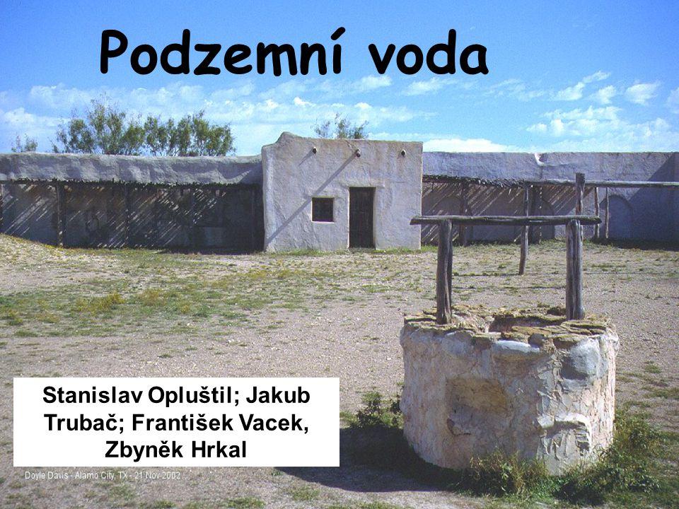 Podzemní voda Stanislav Opluštil; Jakub Trubač; František Vacek, Zbyněk Hrkal