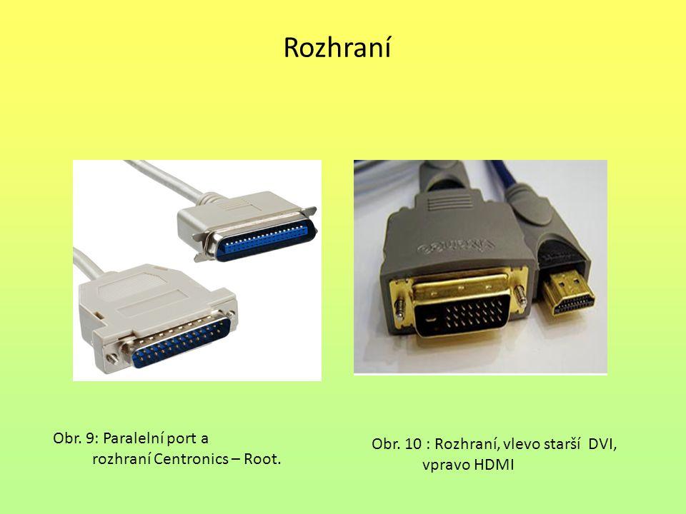 Rozhraní Obr. 9: Paralelní port a rozhraní Centronics – Root.