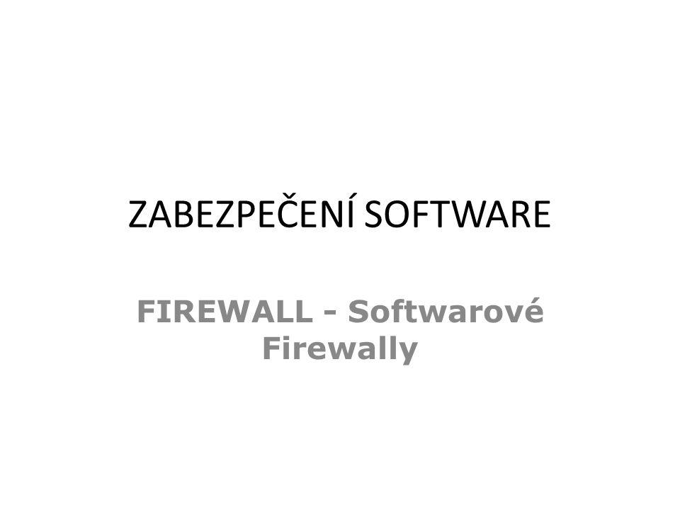 ZABEZPEČENÍ SOFTWARE FIREWALL - Softwarové Firewally