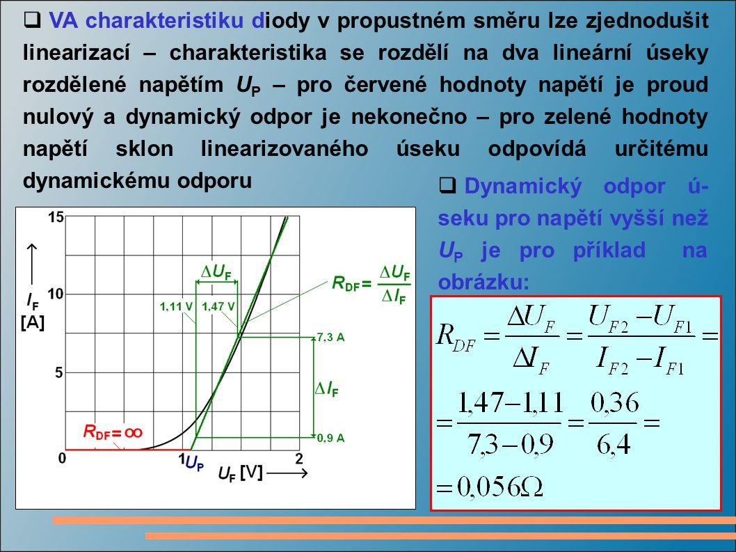  VA charakteristiku diody v propustném směru lze zjednodušit linearizací – charakteristika se rozdělí na dva lineární úseky rozdělené napětím U P – p