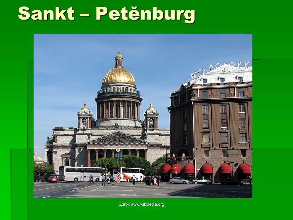 Sankt – Petěnburg Zdroj: www.wikipedia.org