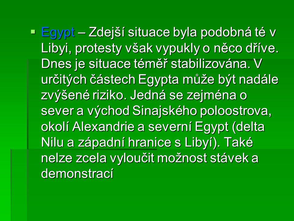  Egypt – Zdejší situace byla podobná té v Libyi, protesty však vypukly o něco dříve. Dnes je situace téměř stabilizována. V určitých částech Egypta m
