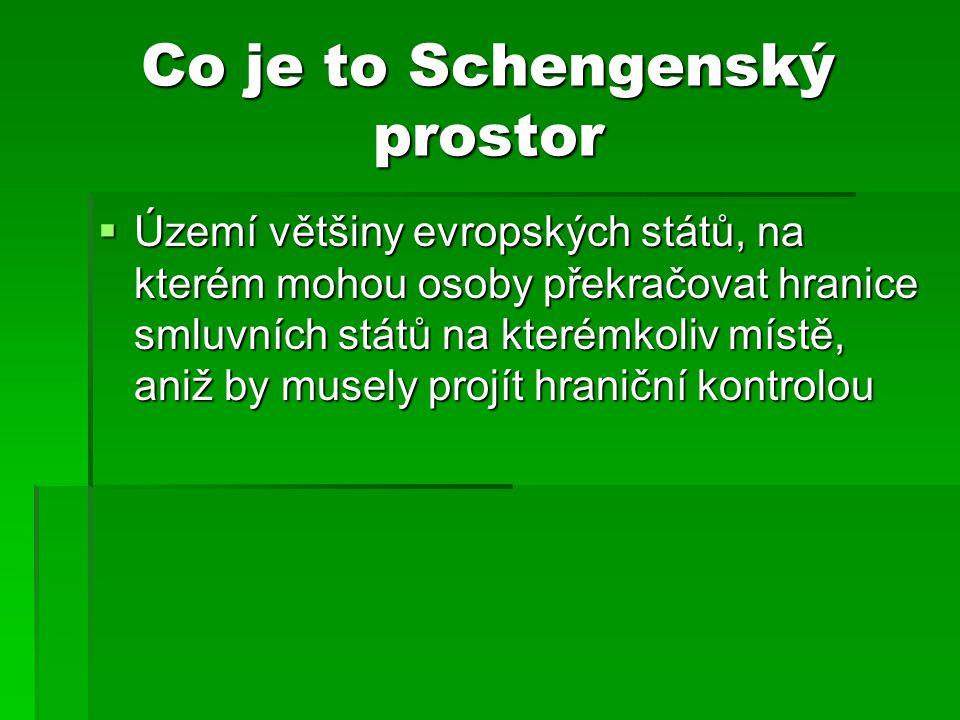Vznik Shengenu  Prostor je označován podle vesnice Schengen (Lucembursko), kde byla 14.6.1985 podepsána Schengenská dohoda a v níž byla také 19.6.1990 podepsána prováděcí úmluva.