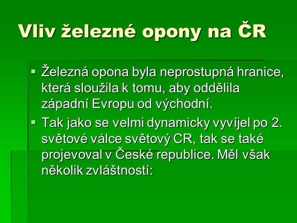 Vliv železné opony na ČR  Železná opona byla neprostupná hranice, která sloužila k tomu, aby oddělila západní Evropu od východní.  Tak jako se velmi