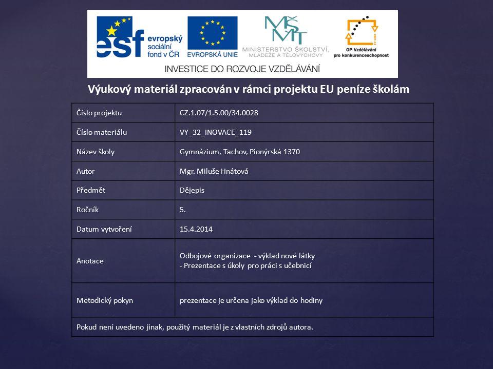 Číslo projektu CZ.1.07/1.5.00/34.0028 Číslo materiálu VY_32_INOVACE_119 Název školy Gymnázium, Tachov, Pionýrská 1370 Autor Mgr.