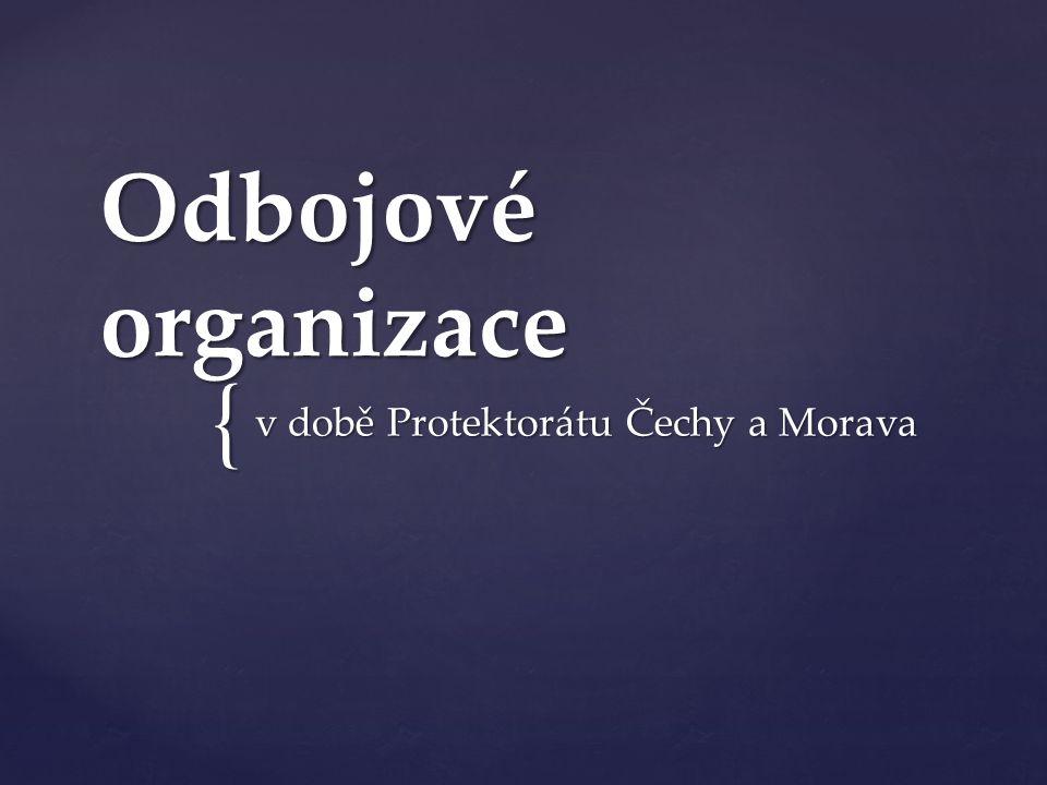 { Odbojové organizace v době Protektorátu Čechy a Morava