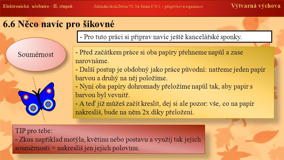 Elektronická učebnice - II. stupeň Základní škola Děčín VI, Na Stráni 879/2 – příspěvková organizace Výtvarná výchova 6.6 Něco navíc pro šikovné Soumě