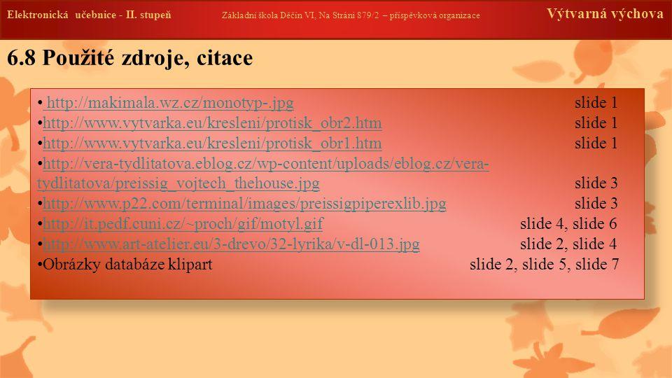 Elektronická učebnice -II. stupeň Základní škola Děčín VI, Na Stráni 879/2 – příspěvková organizace Výtvarná výchova http://makimala.wz.cz/monotyp-.jp