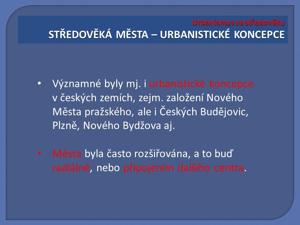 Významné byly mj. i urbanistické koncepce v českých zemích, zejm.