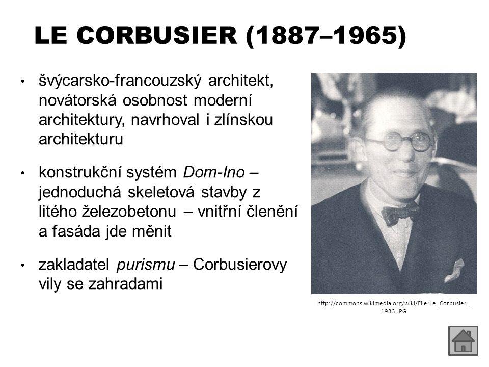 LE CORBUSIER (1887–1965) švýcarsko-francouzský architekt, novátorská osobnost moderní architektury, navrhoval i zlínskou architekturu konstrukční syst