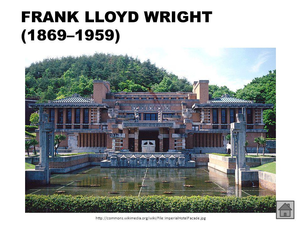 FRANK LLOYD WRIGHT (1869–1959) http://commons.wikimedia.org/wiki/File:ImperialHotelFacade.jpg