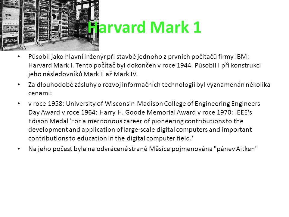 Harvard Mark 1 Působil jako hlavní inženýr při stavbě jednoho z prvních počítačů firmy IBM: Harvard Mark I. Tento počítač byl dokončen v roce 1944. Pů
