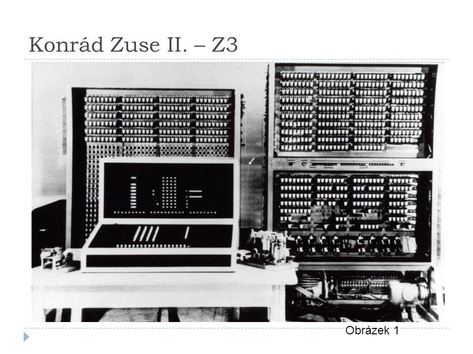 Mark 1  Rok 1943  IBM  sečetl dvě čísla za 0,3 s, vynásobil za 6 s  Přes celou místnost Obrázek 2