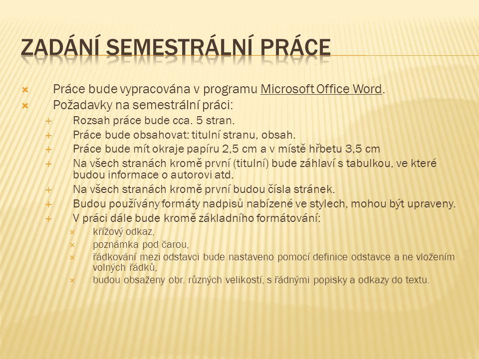  Práce bude vypracována v programu Microsoft Office Word.