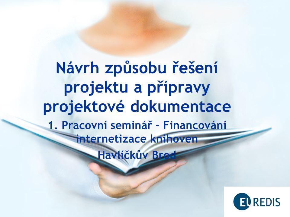 Návrh způsobu řešení projektu a přípravy projektové dokumentace 1.