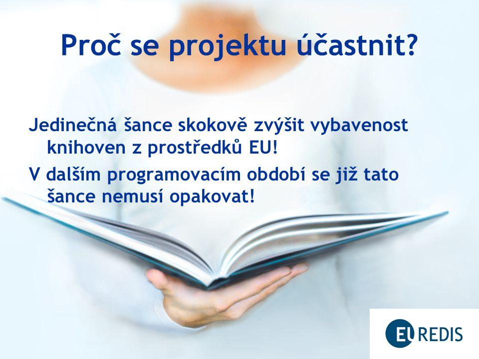 Proč se projektu účastnit.Jedinečná šance skokově zvýšit vybavenost knihoven z prostředků EU.
