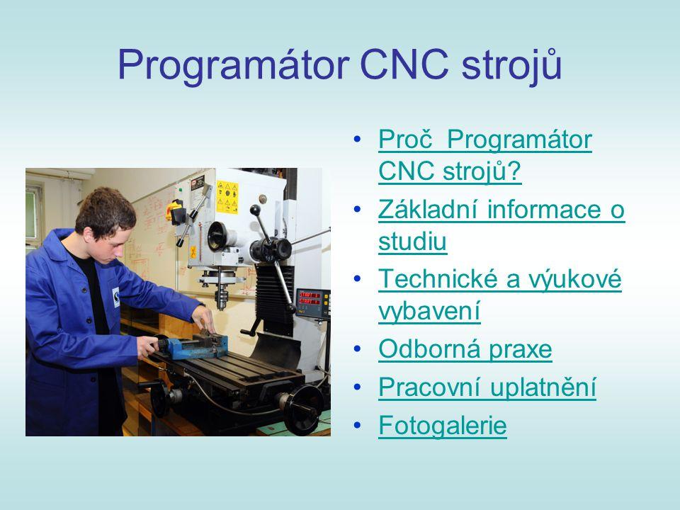 Proč Programátor CNC strojů?Proč Programátor CNC strojů.