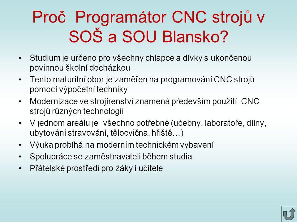 Proč Programátor CNC strojů v SOŠ a SOU Blansko.