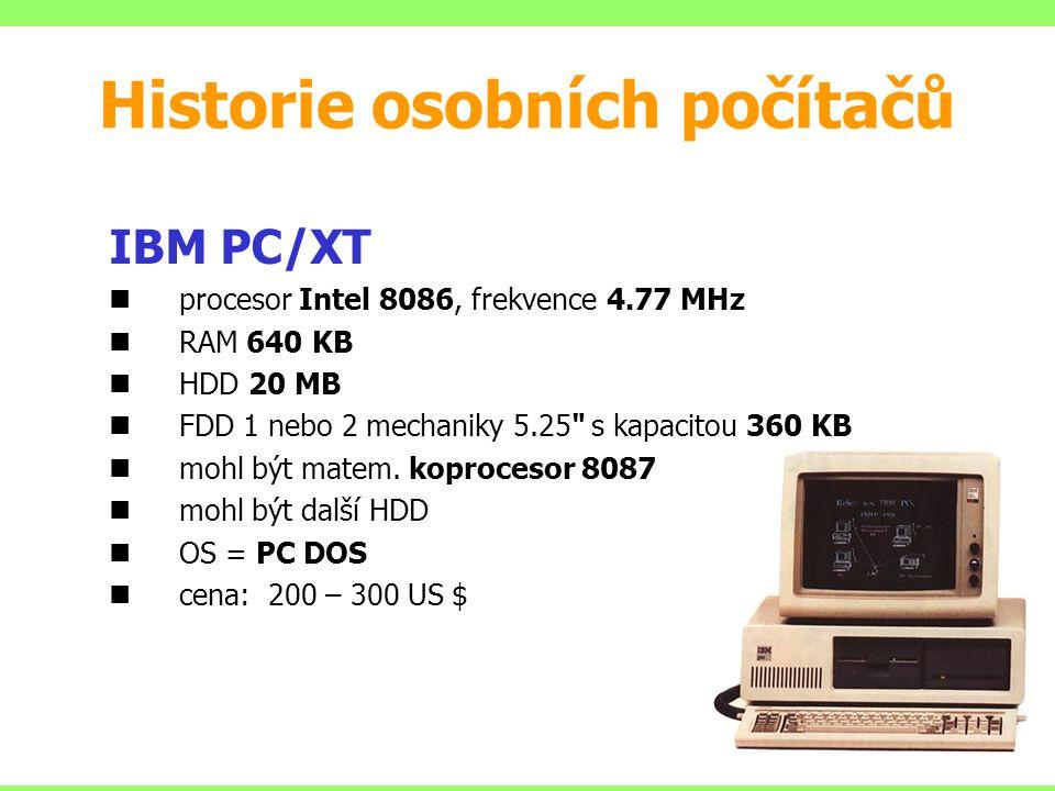 IBM PC/XT procesor Intel 8086, frekvence 4.77 MHz RAM 640 KB HDD 20 MB FDD 1 nebo 2 mechaniky 5.25 s kapacitou 360 KB mohl být matem.
