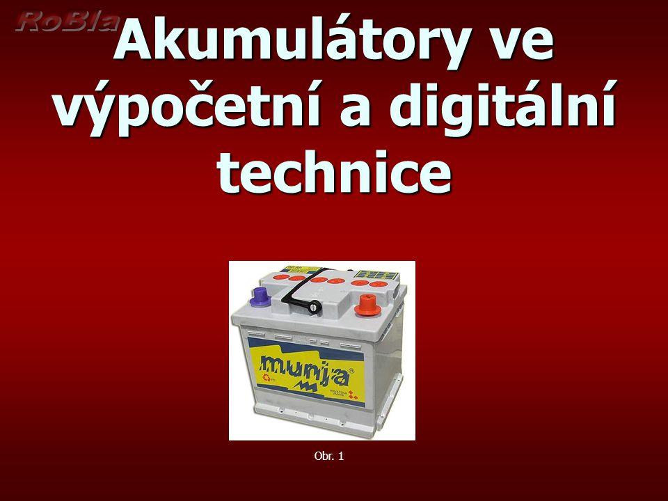 Akumulátory ve výpočetní a digitální technice Obr. 1