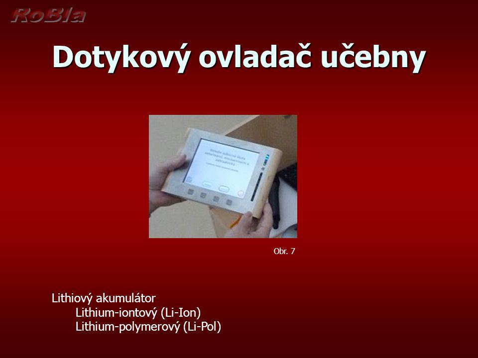 Dotykový ovladač učebny Lithiový akumulátor Lithium-iontový (Li-Ion) Lithium-polymerový (Li-Pol) Obr. 7
