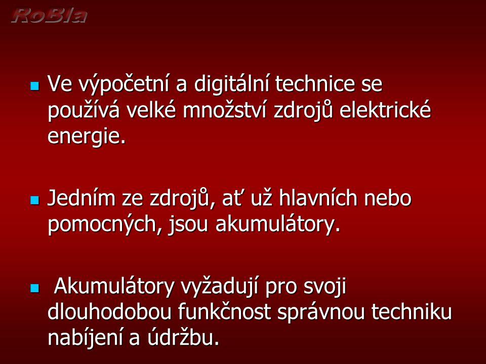 Ve výpočetní a digitální technice se používá velké množství zdrojů elektrické energie. Ve výpočetní a digitální technice se používá velké množství zdr