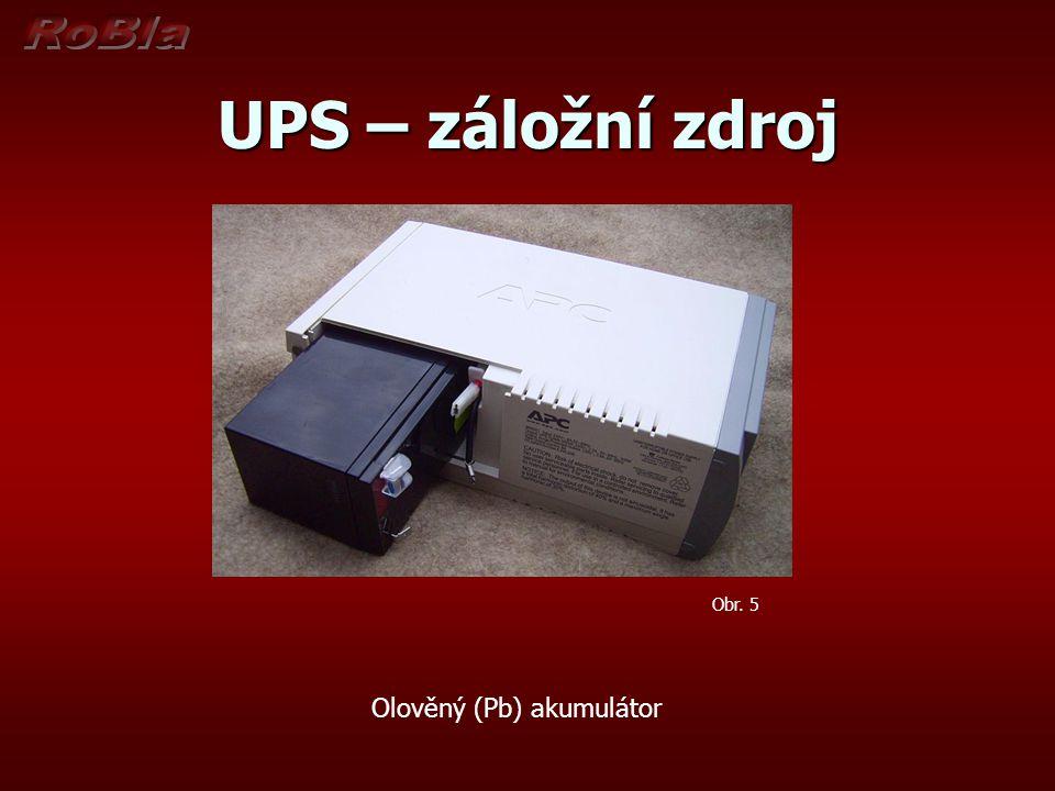 UPS – záložní zdroj Olověný (Pb) akumulátor Obr. 5