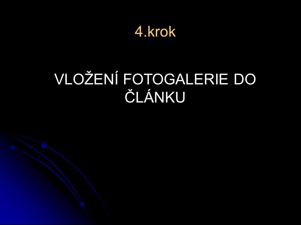 4.krok VLOŽENÍ FOTOGALERIE DO ČLÁNKU