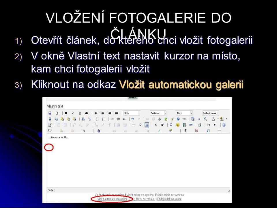 1) Otevřít článek, do kterého chci vložit fotogalerii 2) V okně Vlastní text nastavit kurzor na místo, kam chci fotogalerii vložit 3) Kliknout na odka