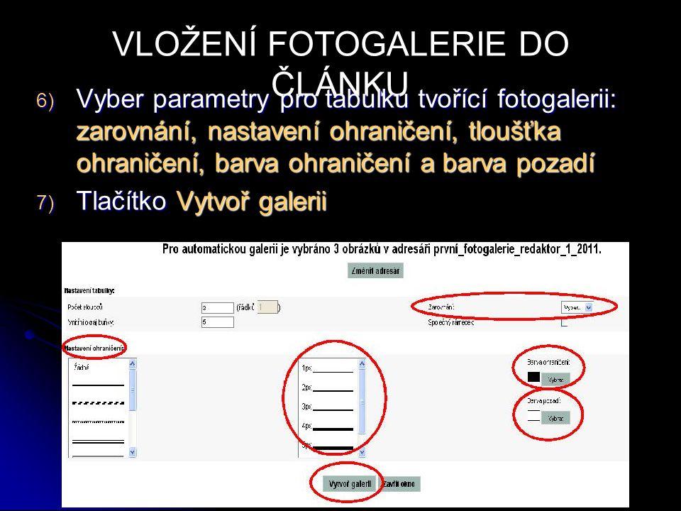VLOŽENÍ FOTOGALERIE DO ČLÁNKU 6) Vyber parametry pro tabulku tvořící fotogalerii: zarovnání, nastavení ohraničení, tloušťka ohraničení, barva ohraniče