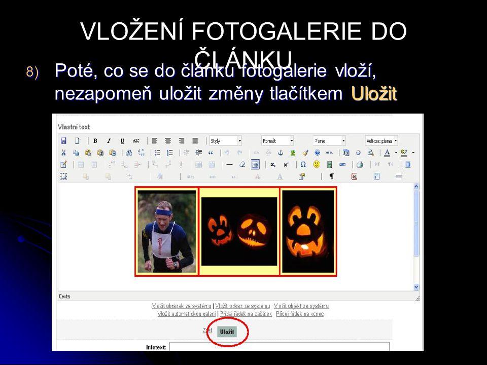 VLOŽENÍ FOTOGALERIE DO ČLÁNKU 8) Poté, co se do článku fotogalerie vloží, nezapomeň uložit změny tlačítkem Uložit