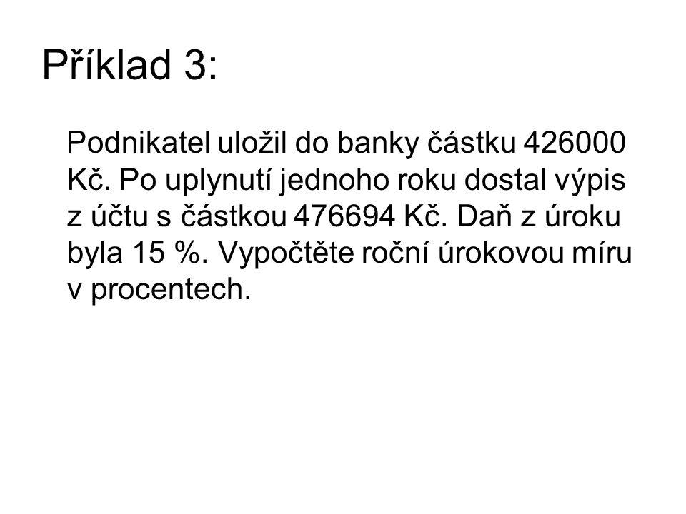 Příklad 3: Podnikatel uložil do banky částku 426000 Kč.
