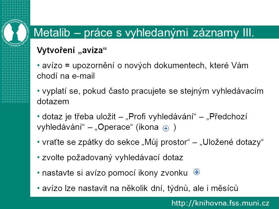 http://knihovna.fss.muni.cz Metalib – práce s vyhledanými záznamy III.