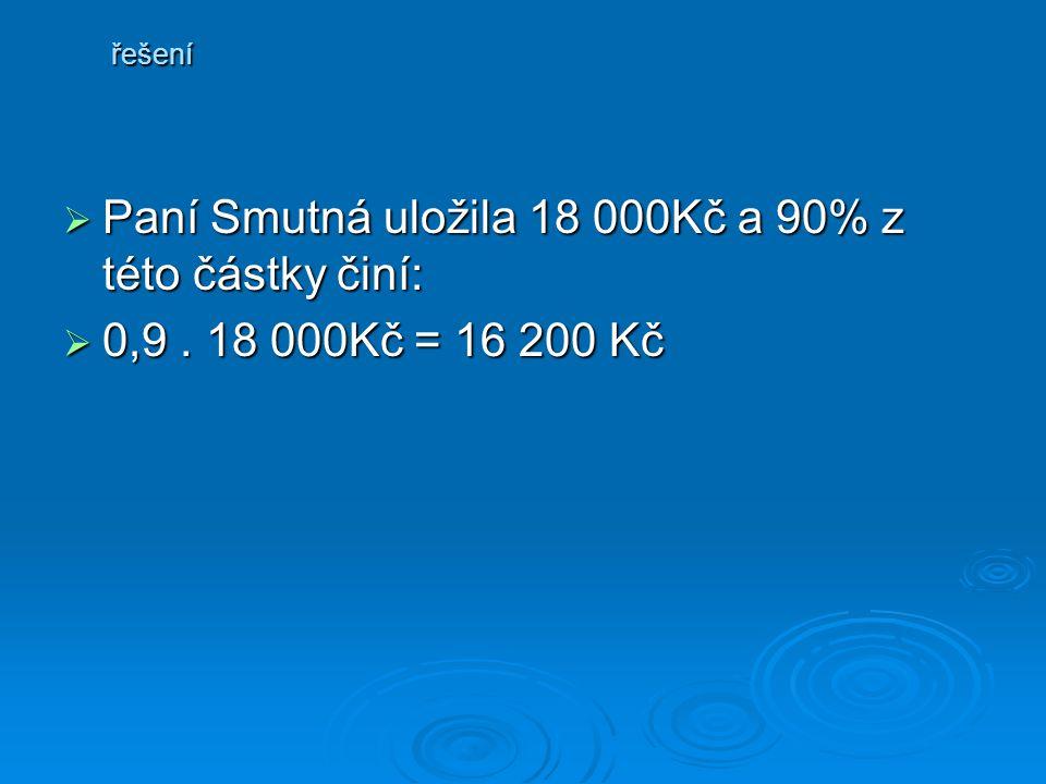 řešení PPPPaní Smutná uložila 18 000Kč a 90% z této částky činí: 0000,9.