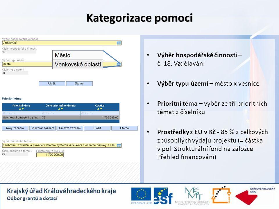 Kategorizace pomoci Výběr hospodářské činnosti – č. 18. Vzdělávání Výběr typu území – město x vesnice Prioritní téma – výběr ze tří prioritních témat