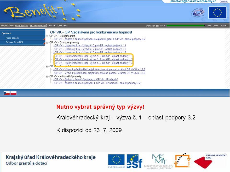 Nutno vybrat správný typ výzvy! Královéhradecký kraj – výzva č. 1 – oblast podpory 3.2 K dispozici od 23. 7. 2009
