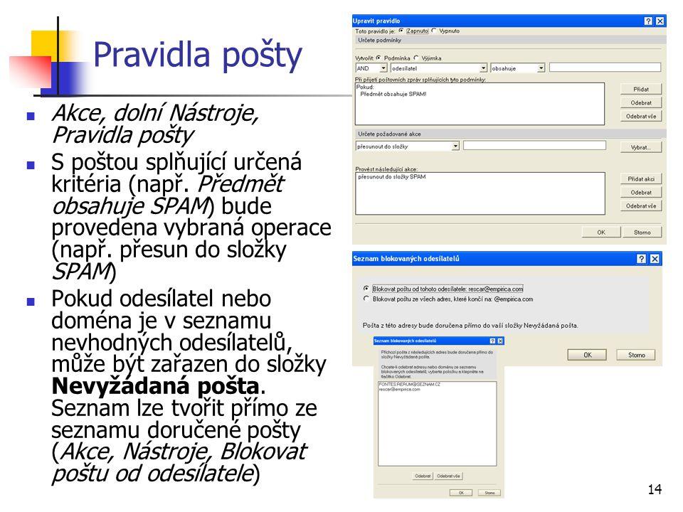 14 Pravidla pošty Akce, dolní Nástroje, Pravidla pošty S poštou splňující určená kritéria (např. Předmět obsahuje SPAM) bude provedena vybraná operace