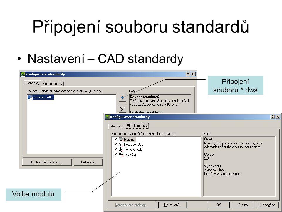 Připojení souboru standardů Nastavení – CAD standardy Připojení souborů *.dws Volba modulů