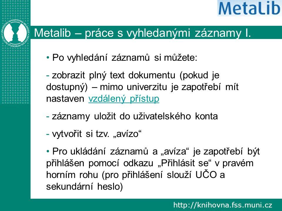 http://knihovna.fss.muni.cz Metalib – práce s vyhledanými záznamy I.