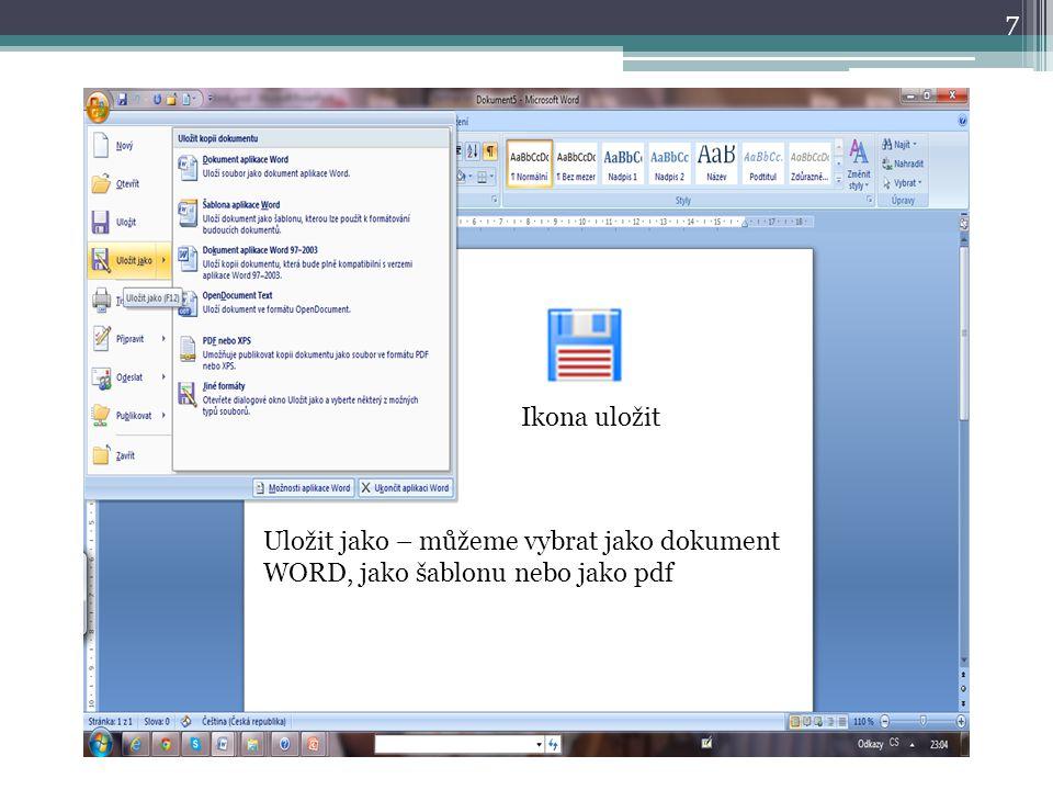 7 Ikona uložit Uložit jako – můžeme vybrat jako dokument WORD, jako šablonu nebo jako pdf