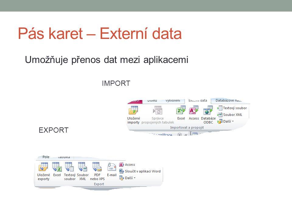 Pás karet – Externí data Umožňuje přenos dat mezi aplikacemi IMPORT EXPORT