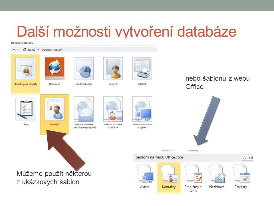 Další možnosti vytvoření databáze Můžeme použít některou z ukázkových šablon nebo šablonu z webu Office