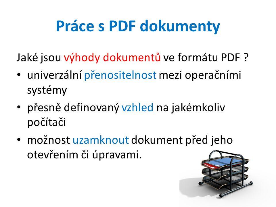 Práce s PDF dokumenty Jaké jsou výhody dokumentů ve formátu PDF .