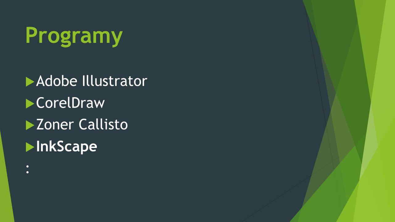 Formáty souborů  Vázány na konkrétní software  WMF – pro Windows (kliparty, malé soubory)  AI - Adobe Illustrator (profesionální grafika)  PDF – univerzální formát nezávislý na HW ani SW  EPS, DWG… - specifické profesionální použití  SVG - Scalable Vector Graphics (škálovatelná vektorová grafika) - InkScape
